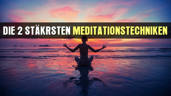 die-2-sta-rksten-meditationstechniken-der-welt