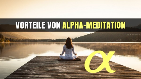 vorteile-von-alpha-meditation