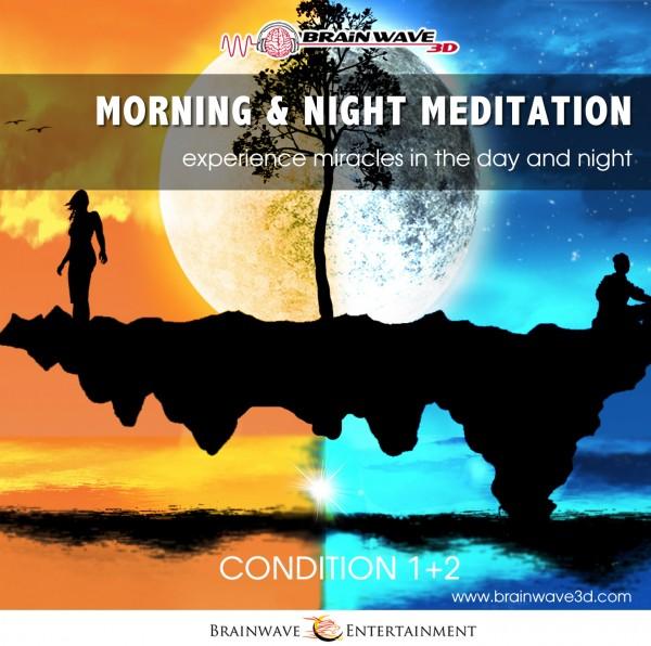 Morgen & Nacht Meditation - Geführte Meditation die dein Bewusstsein erweitert