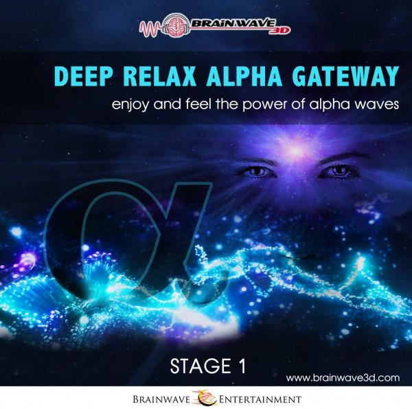 Deep Relax Alpha Gateway - Die Brücke zum Unterbewusstsein